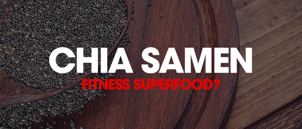 Chia Samen Fitness Superfood?