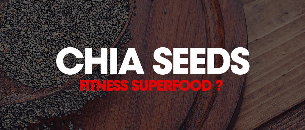 CHIA SEEDS, THE FITNESS SUPERFOOD?