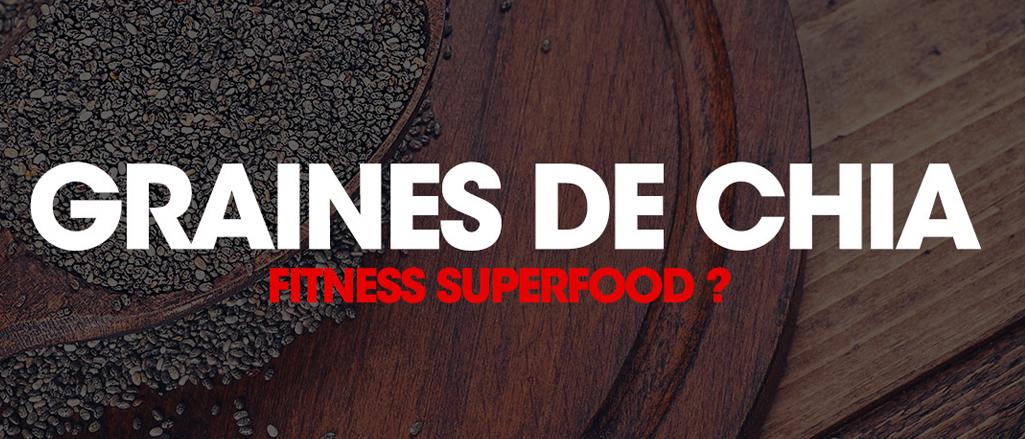 GRAINES DE CHIA: FITNESS SUPERFOOD?